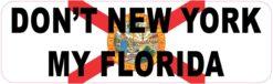 Don't New York My Florida Vinyl Sticker