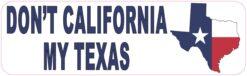 Dont California My Texas Vinyl Sticker