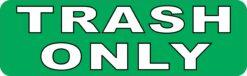 Green Trash Only Vinyl Sticker