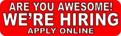 Are You Awesome Were Hiring Apply Online Vinyl Sticker