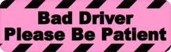 Please Be Patient Bad Driver Magnet