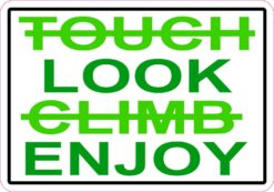 Look and Enjoy Do Not Touch or Climb Vinyl Sticker