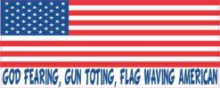 God Fearing Gun Toting Flag Waving American Magnet