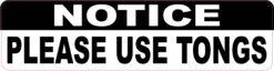 Please Use Tongs Vinyl Sticker