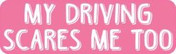 Pink My Driving Scares Me Too Vinyl Sticker