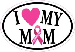 I Love My Mom Breast Cancer Survivor Vinyl Sticker