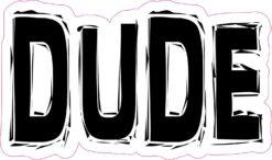 Dude Vinyl Sticker
