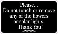 Do Not Touch or Remove Flowers or Solar Lights Vinyl Sticker