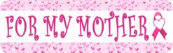 For My Mother Breast Cancer Ribbon Vinyl Sticker