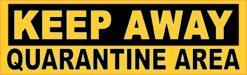 Keep Away Quarantine Area Vinyl Sticker