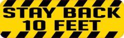 Stay Back 10 Feet Vinyl Sticker